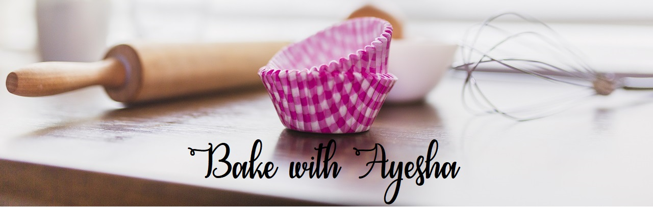 Bake with Ayesha